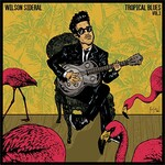 Wilson Sideral, Tropical Blues, Vol. 1