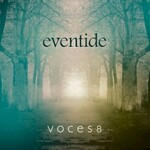 Voces8, Eventide