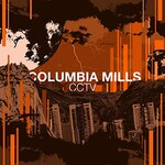 Columbia Mills, CCTV