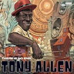 Tony Allen, There Is No End