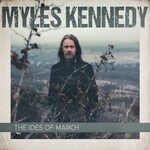 Myles Kennedy, The Ides of March