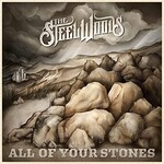 The Steel Woods, All of Your Stones