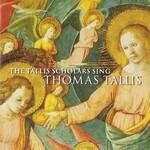 The Tallis Scholars & Peter Phillips, The Tallis Scholars Sing Thomas Tallis