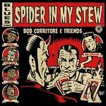 Bob Corritore, Spider in My Stew