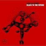 Sons of Kemet, Black To The Future