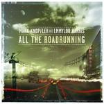 Mark Knopfler & Emmylou Harris, All the Roadrunning