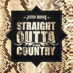 Justin Moore, Straight Outta The Country