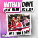 Nathan Dawe, Anne-Marie & MoStack, Way Too Long