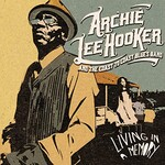 Archie Lee Hooker and The Coast to Coast Blues Band, Living In a Memory