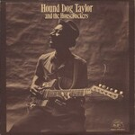 Hound Dog Taylor & The HouseRockers, Hound Dog Taylor and the HouseRockers