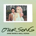 Anne-Marie & Niall Horan, Our Song