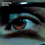 Aqualung, Still Life