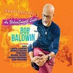 Bob Baldwin, Newurbanjazz 3 / an Urbansmooth Suite