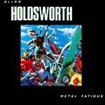 Allan Holdsworth, Metal Fatigue