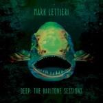 Mark Lettieri, Deep: The Baritone Sessions
