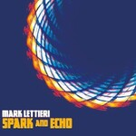 Mark Lettieri, Spark and Echo