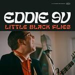 Eddie 9V, Little Black Flies
