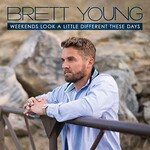 Brett Young, Weekends Look A Little Different These Days