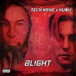 Tech N9ne & HU$H, BLIGHT