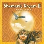 Anugama, Shamanic Dream II