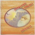 Anugama, Shamanic Dream