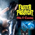 Faster Pussycat, Hits & Covers
