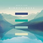 Various Artists, Music For Mindfulness