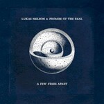 Lukas Nelson & Promise of the Real, A Few Stars Apart