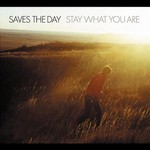 Saves the Day, Stay What You Are
