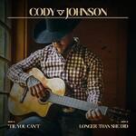 Cody Johnson, 'Til You Can't / Longer Than She Did