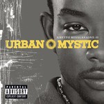 Urban Mystic, Ghetto Revelations: II