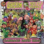 Green Jelly, Garbage Band Kids