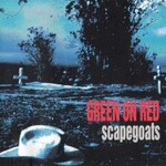 Green on Red, Scapegoats mp3