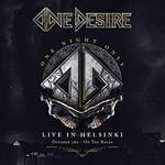 One Desire, One Night Only - Live in Helsinki