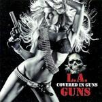 L.A. Guns, Covered In Guns