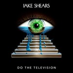 Jake Shears, Do The Television