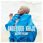 Angelique Kidjo, Mother Nature