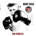 Kent Hilli, The Rumble