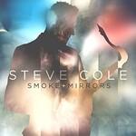 Steve Cole, Smoke + Mirrors