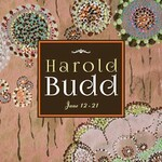 Harold Budd, Jane 12-21