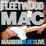 Fleetwood Mac, Madison Blues Live