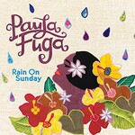 Paula Fuga, Rain On Sunday