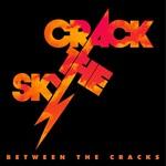 Crack the Sky, Between the Cracks