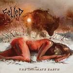 Felled, The Intimate Earth