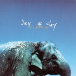Jars of Clay, If I Left the Zoo