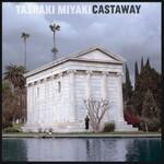 Tashaki Miyaki, Castaway