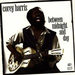 Corey Harris, Between Midnight and Day