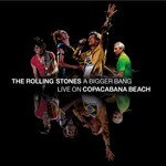 The Rolling Stones, A Bigger Bang - Live On Copacabana Beach