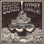 Bishop Gunn, Gypsy Cadillac