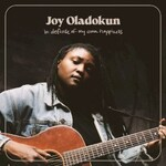 Joy Oladokun, In Defense of My Own Happiness
